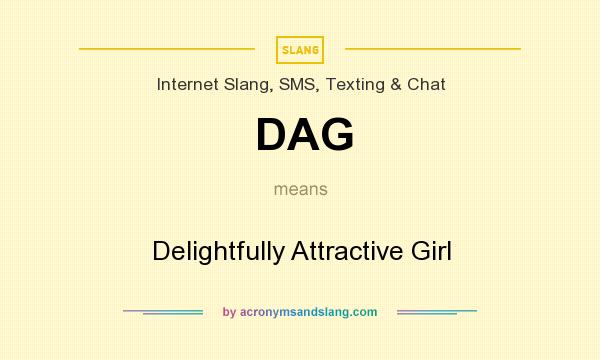 What does DAG mean? It stands for Delightfully Attractive Girl