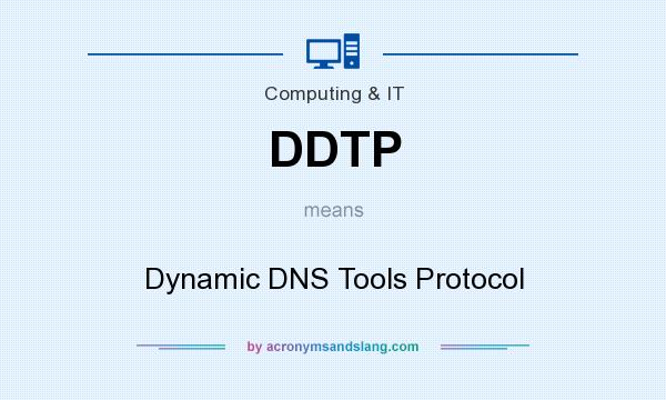 What does DDTP mean? It stands for Dynamic DNS Tools Protocol