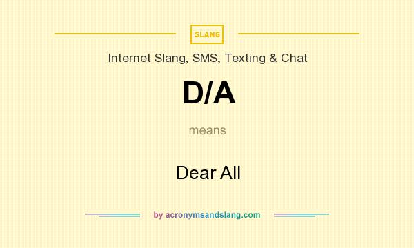 What does D/A mean? It stands for Dear All