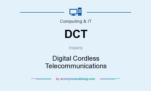 What does DCT mean? It stands for Digital Cordless Telecommunications