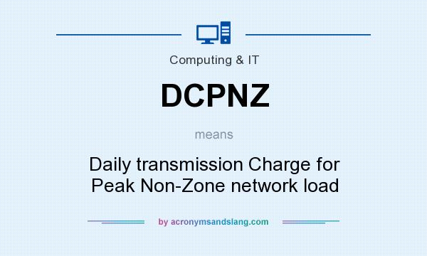 What does DCPNZ mean? It stands for Daily transmission Charge for Peak Non-Zone network load