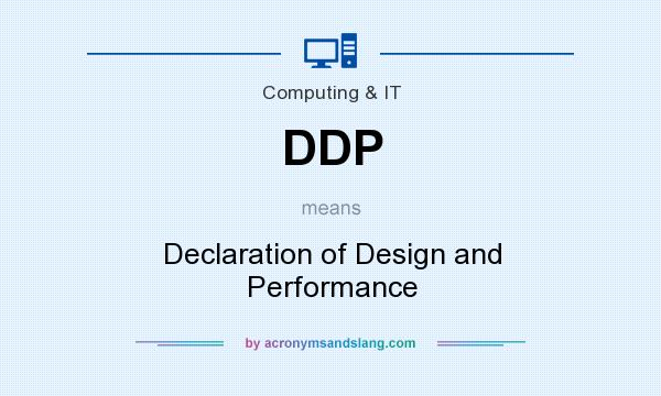 What does DDP mean? It stands for Declaration of Design and Performance