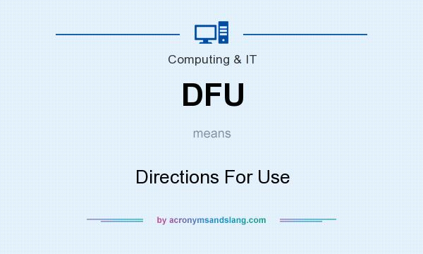 What does DFU mean? It stands for Directions For Use