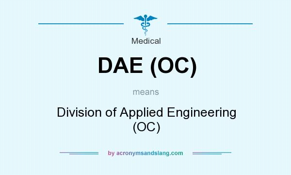 What does DAE (OC) mean? It stands for Division of Applied Engineering (OC)