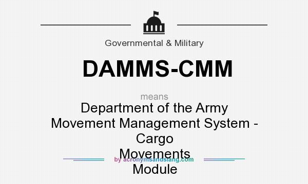 What does DAMMS-CMM mean? It stands for Department of the Army Movement Management System - Cargo Movements Module