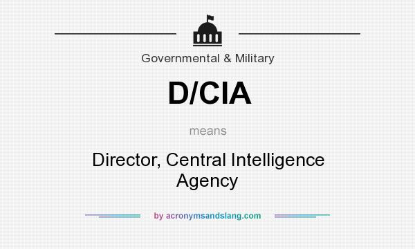 What does D/CIA mean? It stands for Director, Central Intelligence Agency