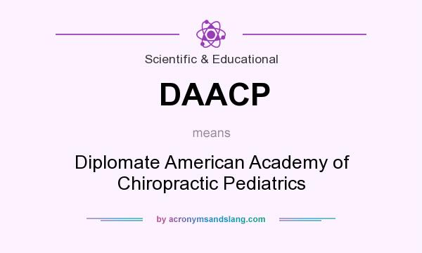 What does DAACP mean? It stands for Diplomate American Academy of Chiropractic Pediatrics