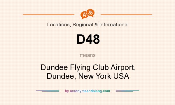 What does D48 mean? It stands for Dundee Flying Club Airport, Dundee, New York USA