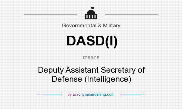 What does DASD(I) mean? It stands for Deputy Assistant Secretary of Defense (Intelligence)