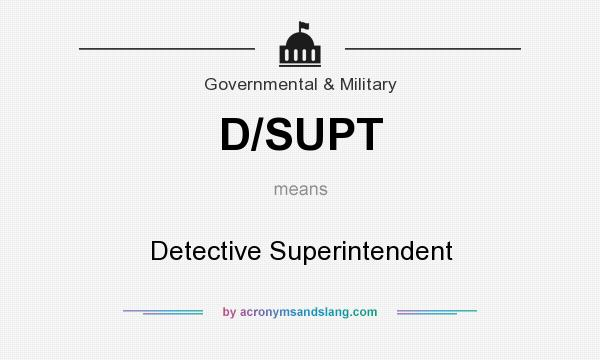 What does D/SUPT mean? It stands for Detective Superintendent