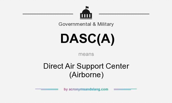 What does DASC(A) mean? It stands for Direct Air Support Center (Airborne)