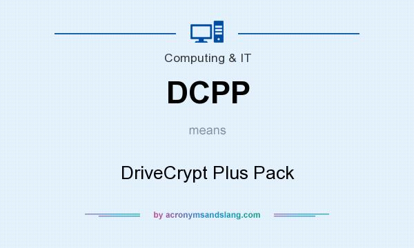 What does DCPP mean? It stands for DriveCrypt Plus Pack