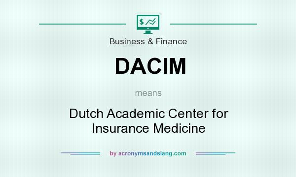 What does DACIM mean? It stands for Dutch Academic Center for Insurance Medicine