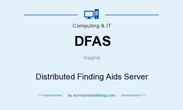 What does DFAS mean? It stands for Distributed Finding Aids Server