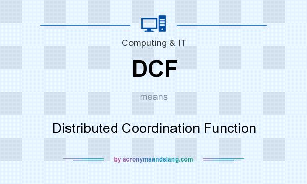 What does DCF mean? It stands for Distributed Coordination Function