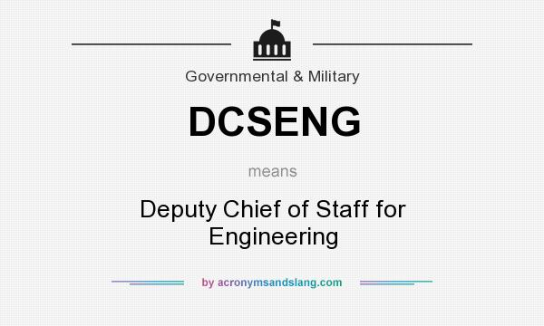 What does DCSENG mean? It stands for Deputy Chief of Staff for Engineering