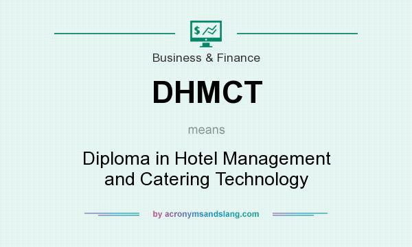 What does DHMCT mean? It stands for Diploma in Hotel Management and Catering Technology
