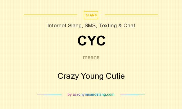 What does CYC mean? It stands for Crazy Young Cutie