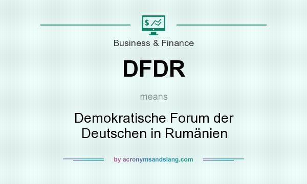 What does DFDR mean? It stands for Demokratische Forum der Deutschen in Rumänien