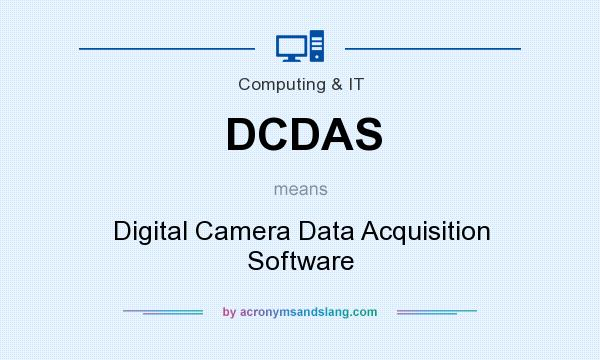 What does DCDAS mean? It stands for Digital Camera Data Acquisition Software