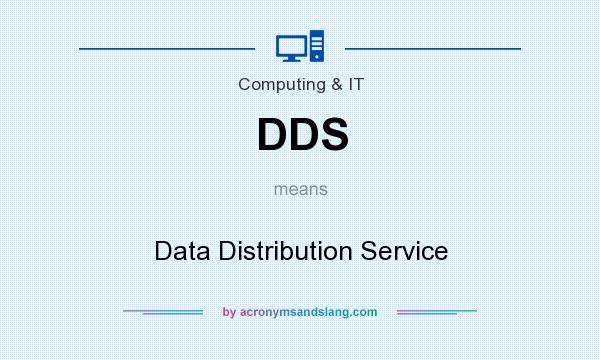 What does DDS mean? It stands for Data Distribution Service