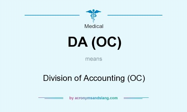 What does DA (OC) mean? It stands for Division of Accounting (OC)