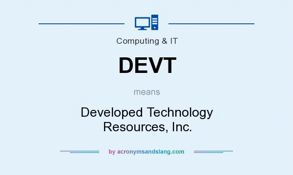 What does DEVT mean? It stands for Developed Technology Resources, Inc.