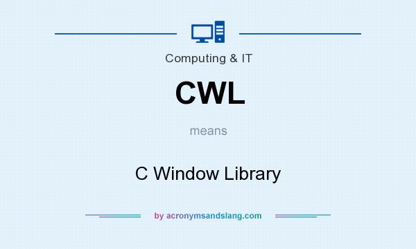 What does CWL mean? It stands for C Window Library