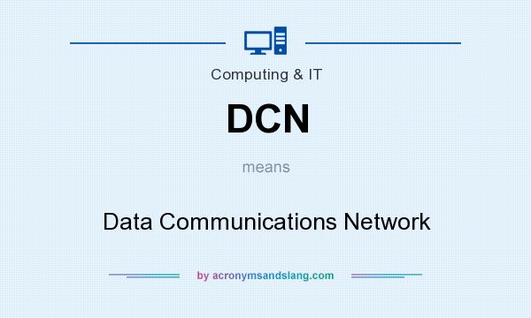 What does DCN mean? It stands for Data Communications Network
