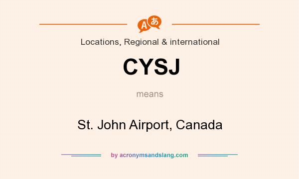 What does CYSJ mean? It stands for St. John Airport, Canada