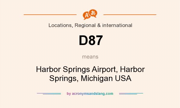 What does D87 mean? It stands for Harbor Springs Airport, Harbor Springs, Michigan USA