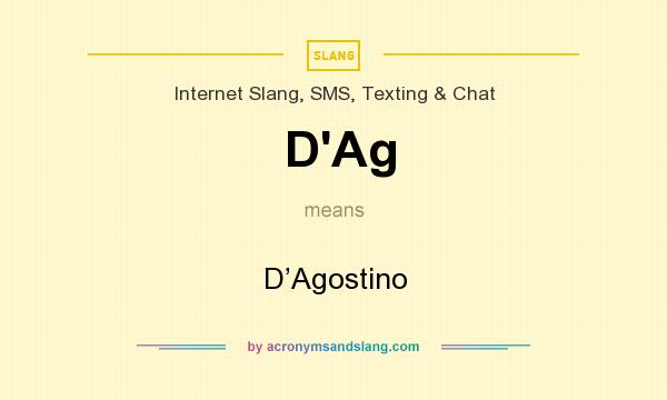What does D`Ag mean? It stands for D'Agostino
