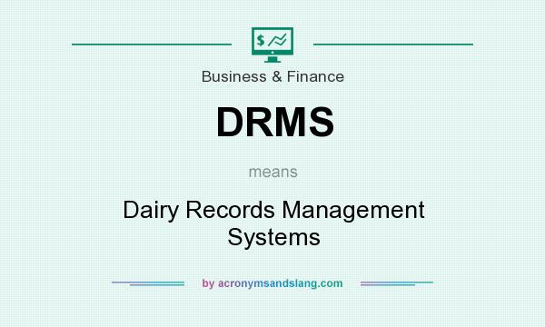 What does DRMS mean? It stands for Dairy Records Management Systems