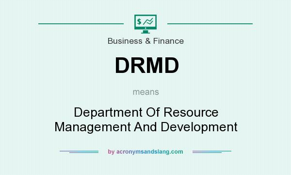 What does DRMD mean? It stands for Department Of Resource Management And Development