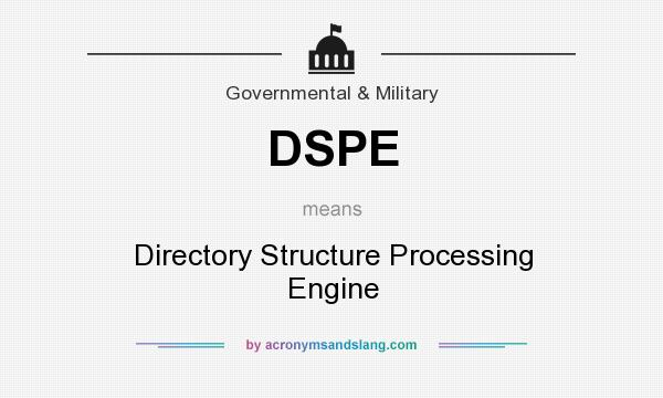 What does DSPE mean? It stands for Directory Structure Processing Engine