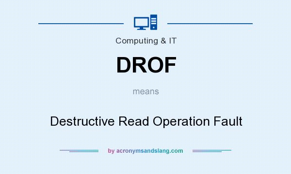 What does DROF mean? It stands for Destructive Read Operation Fault