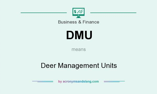 What does DMU mean? It stands for Deer Management Units
