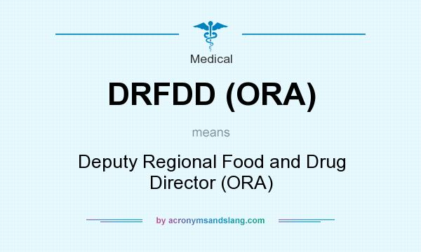 What does DRFDD (ORA) mean? It stands for Deputy Regional Food and Drug Director (ORA)