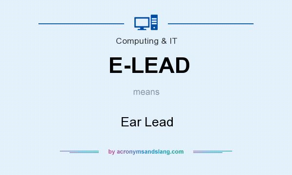 What does E-LEAD mean? It stands for Ear Lead