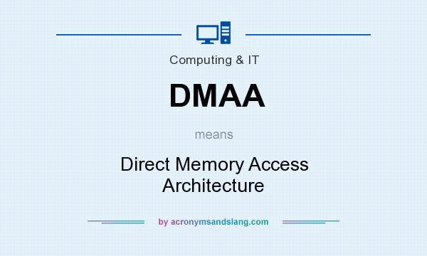 DMAA - Direct Memory Access Architecture in Computing & IT by