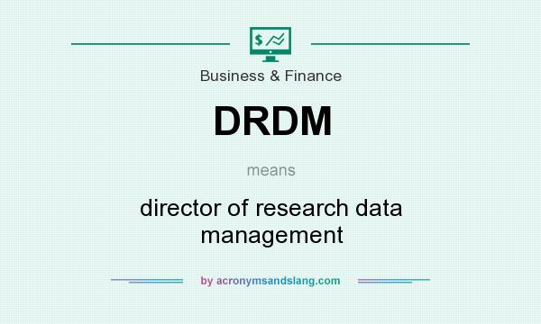 What does DRDM mean? It stands for director of research data management
