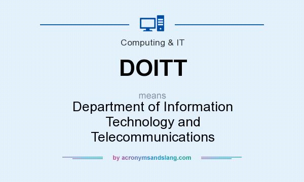 What does DOITT mean? It stands for Department of Information Technology and Telecommunications