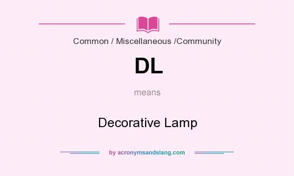 What does DL mean? It stands for Decorative Lamp