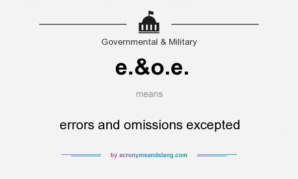 What does e.&o.e. mean? It stands for errors and omissions excepted