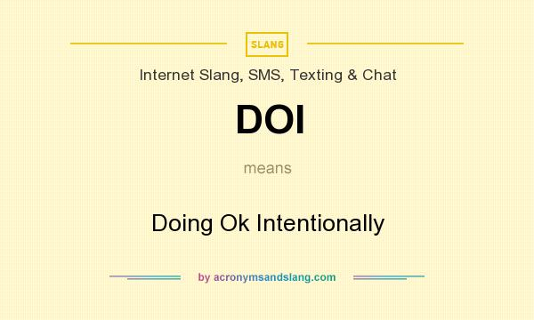 What does DOI mean? It stands for Doing Ok Intentionally