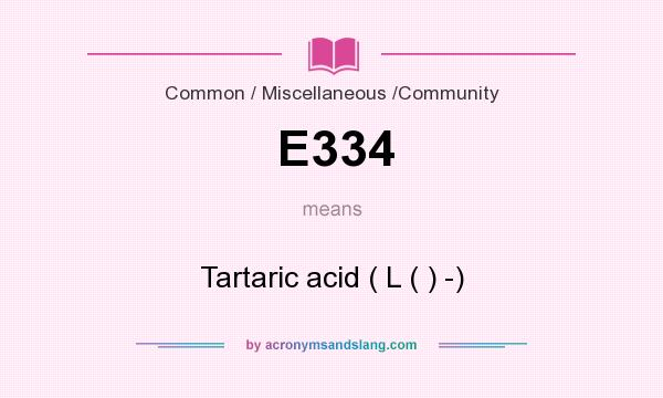 What does E334 mean? It stands for Tartaric acid ( L ( ) -)