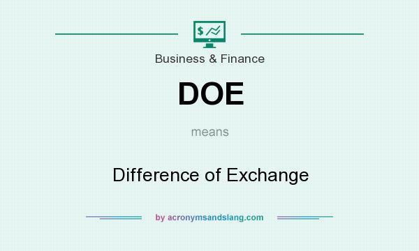 What does DOE mean? It stands for Difference of Exchange