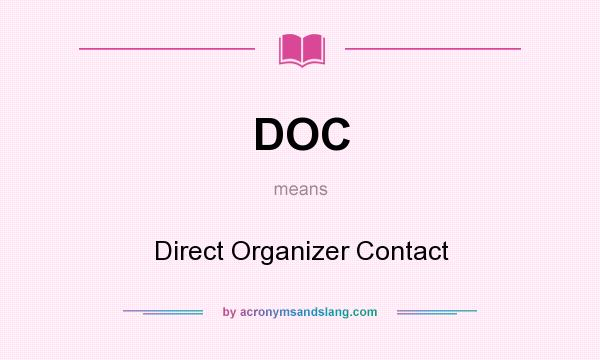 What does DOC mean? It stands for Direct Organizer Contact