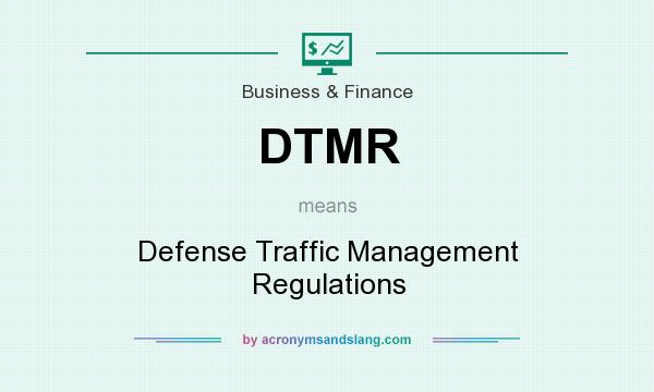 What does DTMR mean? It stands for Defense Traffic Management Regulations