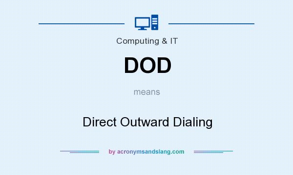 What does DOD mean? It stands for Direct Outward Dialing